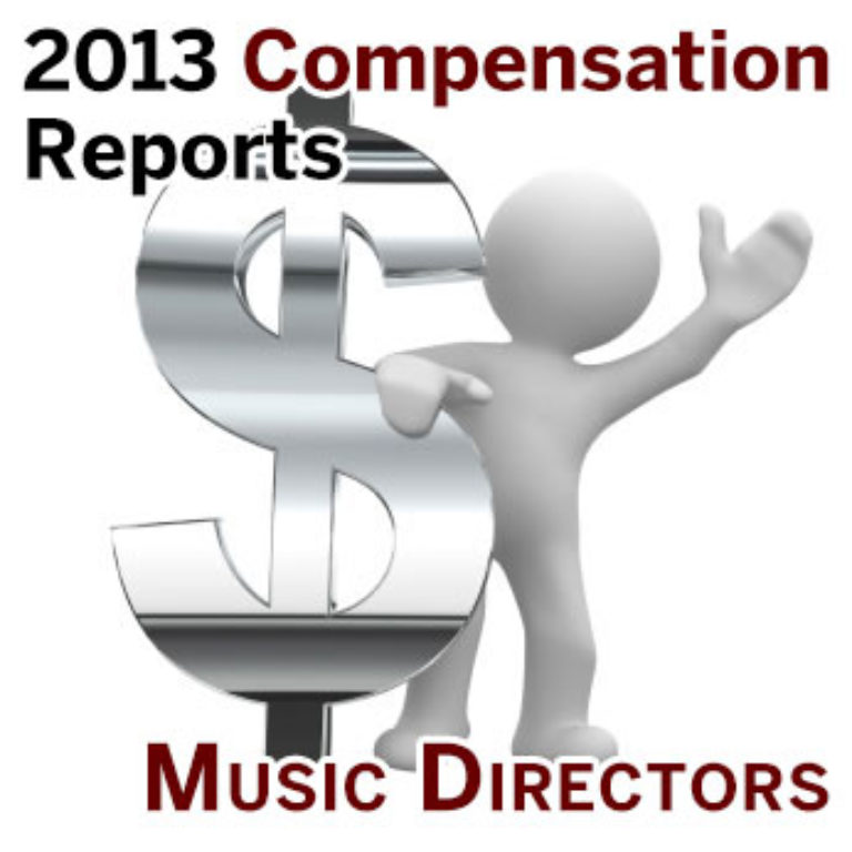 2013 Compensation Reports: Music Directors
