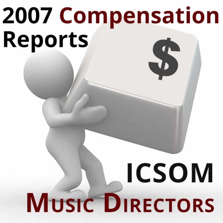 2007 Compensation Report: ICSOM Music Directors