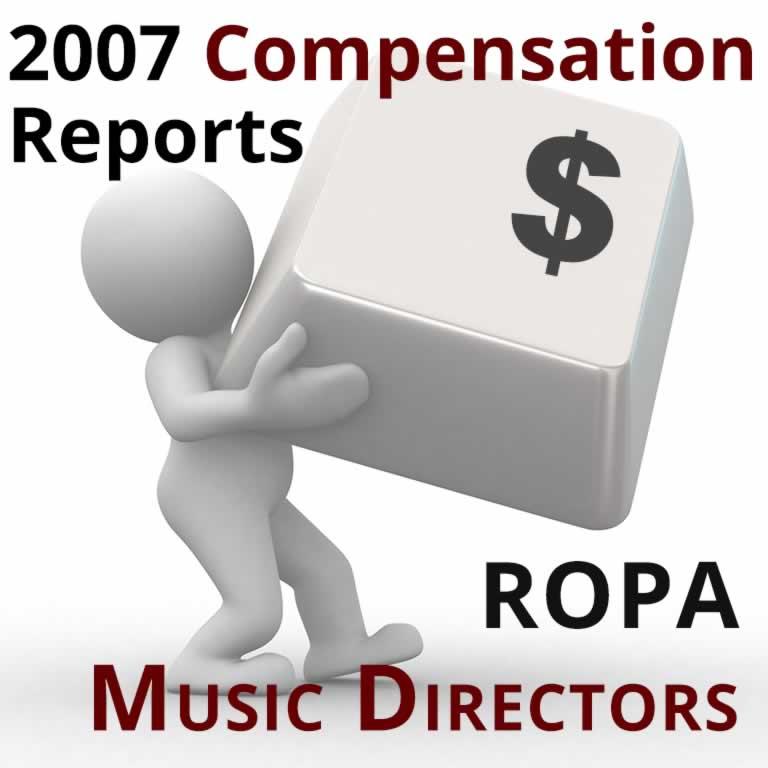 2007 Compensation Report: ROPA Music Directors