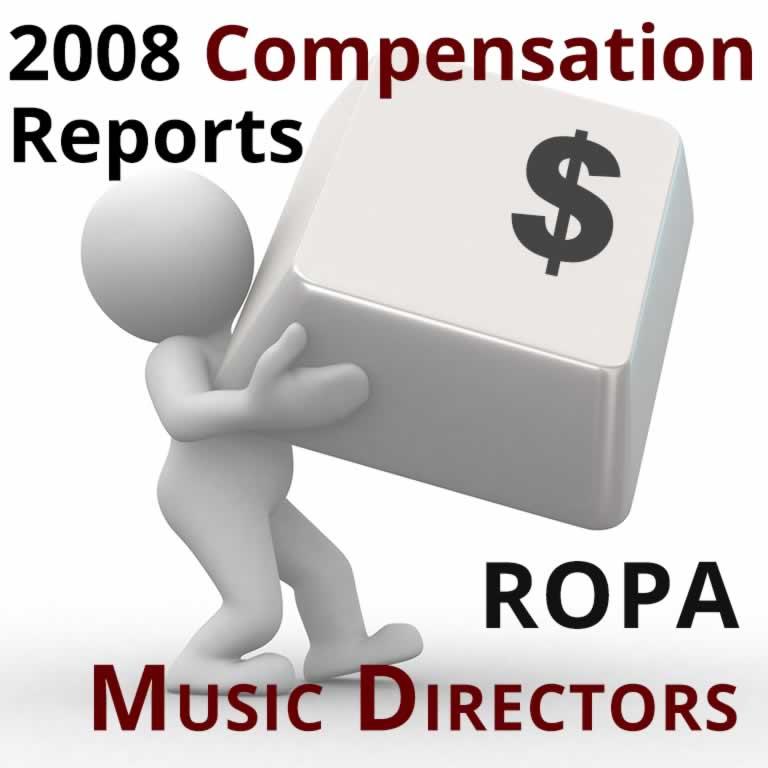 2008 Compensation Report: ROPA Music Directors