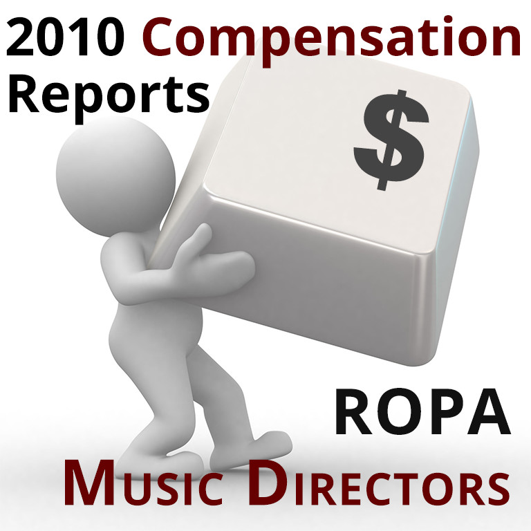 2010 Compensation Reports: ROPA Music Directors