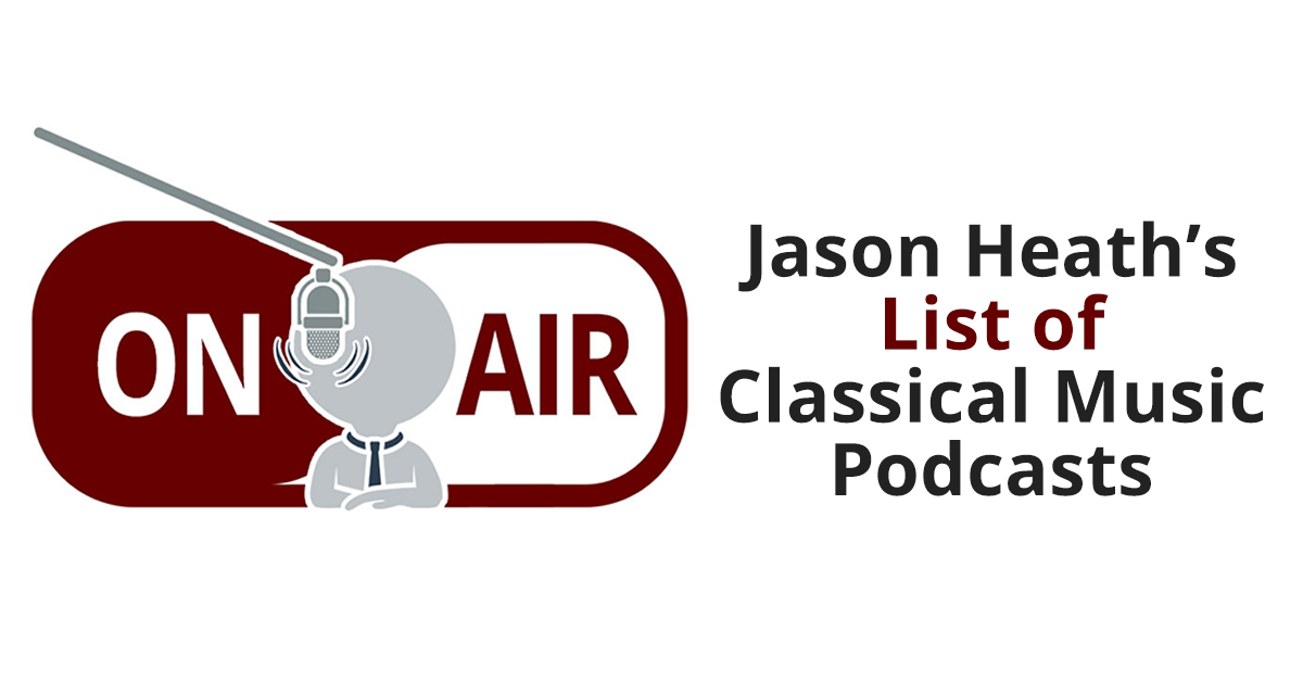 Jason Heaths List of Classical Music Podcasts