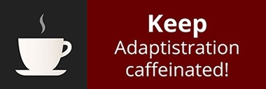 Keep Adaptistration Caffeinated