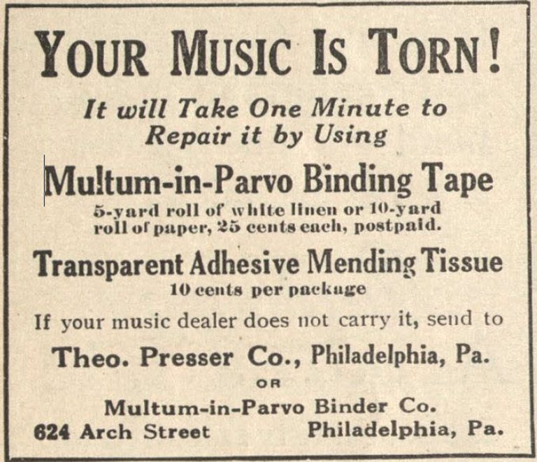 Multum-in-Parvo Binding Tape: because sheet music was expensive investment…and Scotch Tape wouldn't be invented for another 13 years.